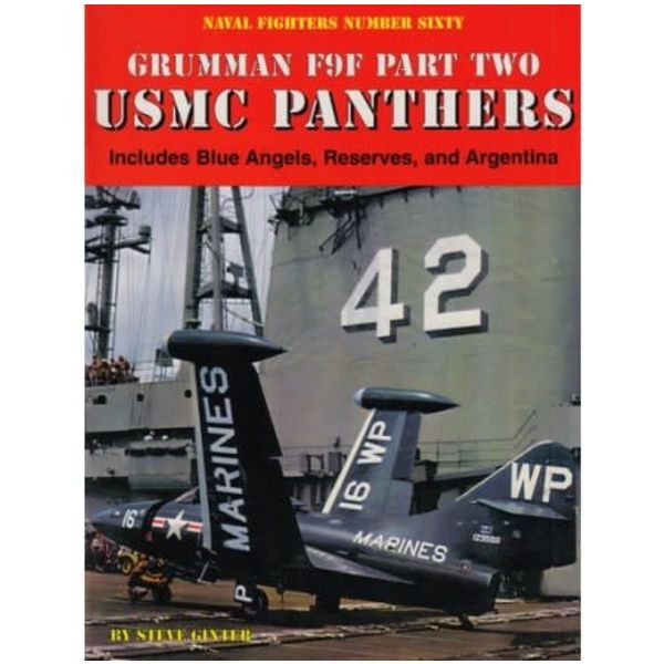 Naval Fighters Grumman F9F Panther: Part.2: USMC, Reserves, Blue Angels: Naval Fighters #60 softcover