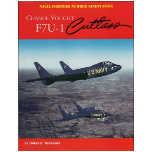Naval Fighters Chance Vought F7U1 Cutlass: Naval Fighters #94 SC
