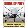 Birds of Prey: Predators, Reapers and America's Newest UAV's in combat softcover