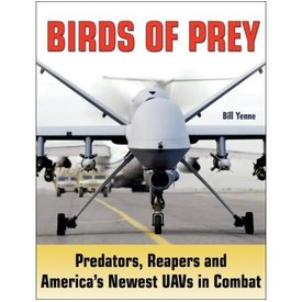 Specialty Press Birds of Prey: Predators, Reapers and America's Newest UAV's in combat softcover