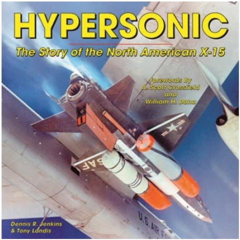 Hypersonic: Story of the North American X15 softcover