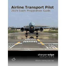 Sharper Edge Airline Transport Pilot Exam Preparation Guide 2019