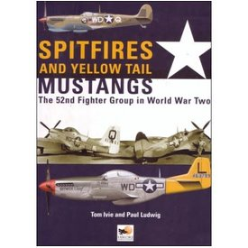 Hikoki Publications Spitfires and Yellow Tail Mustangs: 52nd Fighter Group in WW2 hardcover