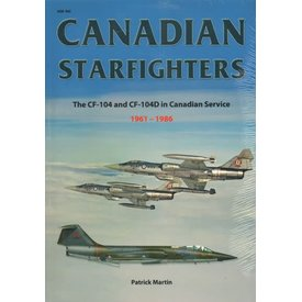 Canadian Starfighters: CF104 & CF104D in Canadian Service 1961-1986 softcover