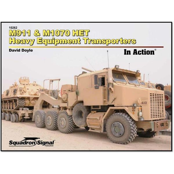 Squadron M911 & M1070 Heavy Equipment Transporters: In Action #262 Softcover (NSI Special Order Only)