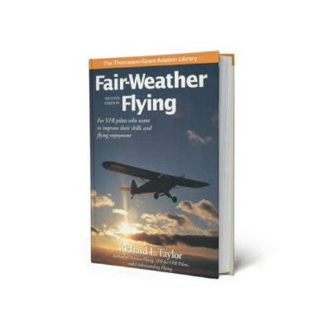 Fair Weather Flying: For VFR Pilots 2nd Edition hardcover