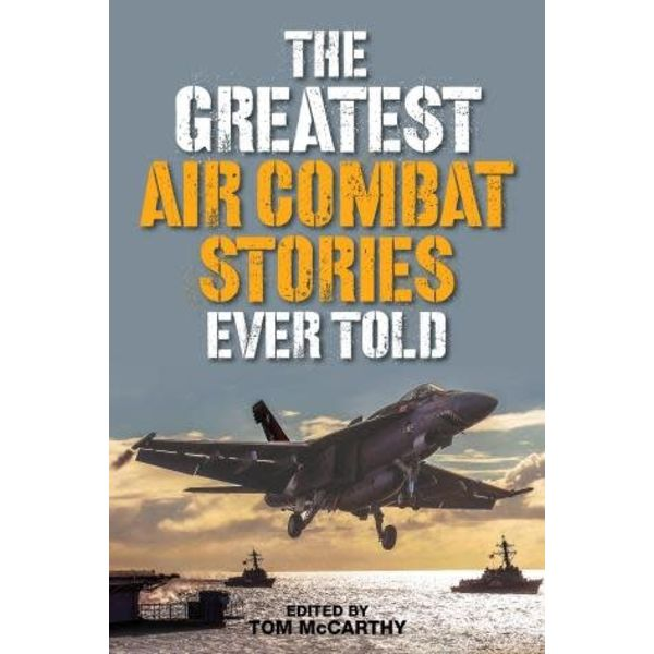 Greatest Air Combat Stories Ever Told softcover