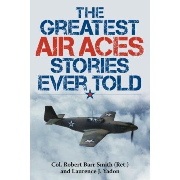Greatest Air Aces Stories Ever Told softcover