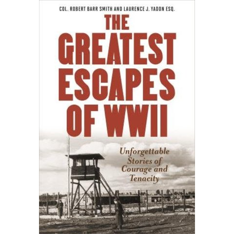 Greatest Escapes of World War II: Stories of Courage and Tenacity softcover