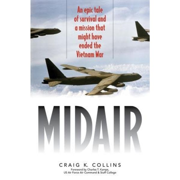 Mid Air: Epic Story of Survival and a Mission that might have Ended the Vietnam War Hardcover