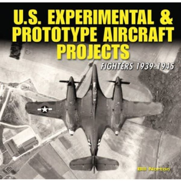 Specialty Press US Experimental & Prototype Aircraft Projects: Volume 1: Fighters 1939-1945 hardcover**o/p**