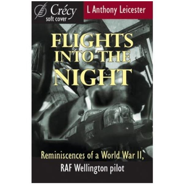 Crecy Publishing Flights into the Night: Reminiscences of a RAF Wellington Pilot softcover
