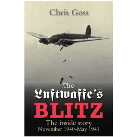 Luftwaffe's Blitz: Inside Story: November 1940-May 1941 softcover