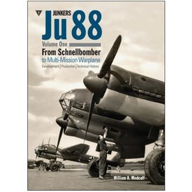 Classic Publications Junkers JU88: Volume 1: From Schnellbomber to Multi Mission Warplane Hardcover