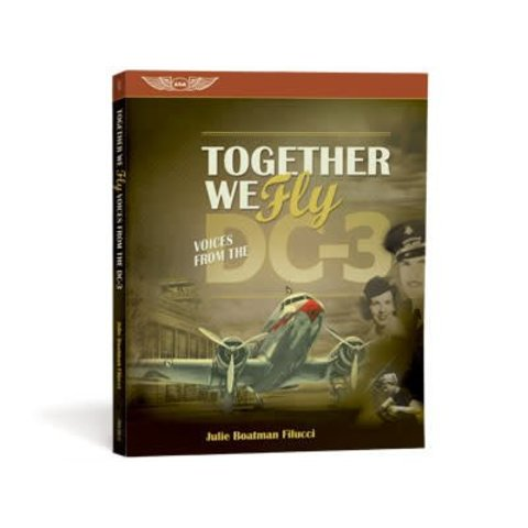 Together We Fly: Voices From the DC-3 softcover
