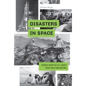 Schiffer Publishing Disasters in Space: Stories from US–Soviet Space Race HC