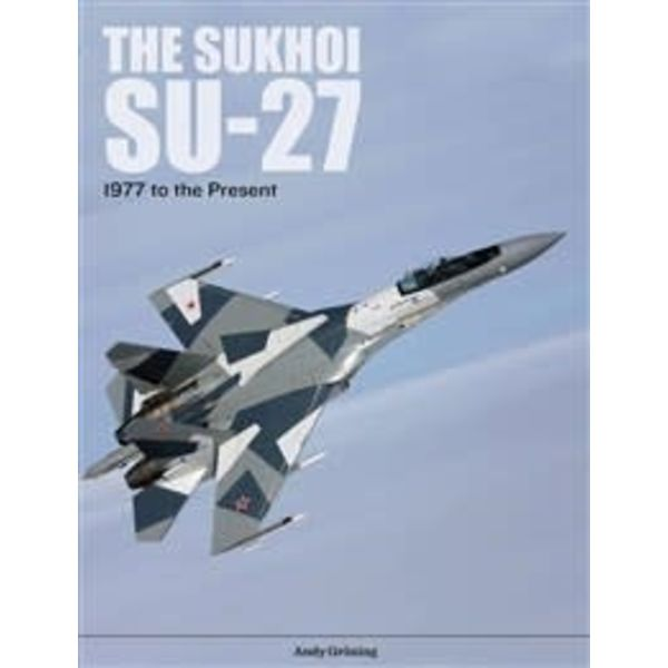 Schiffer Publishing Sukhoi Su27: Russia's Air Superiority and Multi-role Fighter: 1977 to the Present hardcover