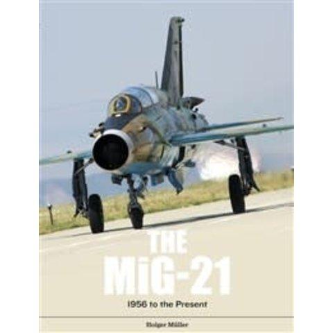 MiG21: Legendary Fighter / interceptor: 1956 to the present hardcover