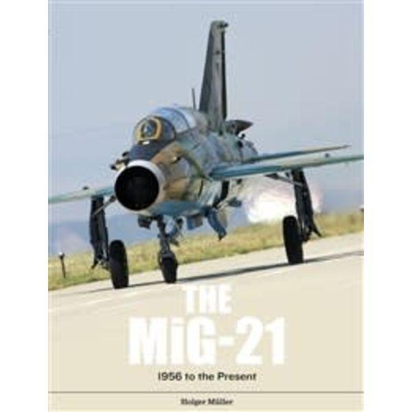 Schiffer Publishing MiG21: Legendary Fighter / interceptor: 1956 to the present hardcover