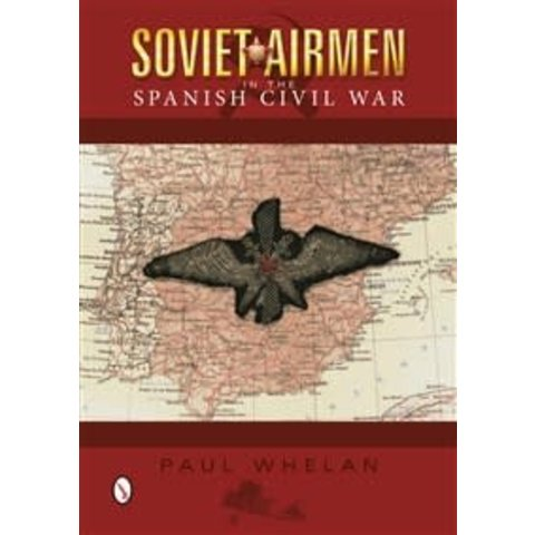 Soviet Airmen in the Spanish Civil War: 1936-1939 hardcover