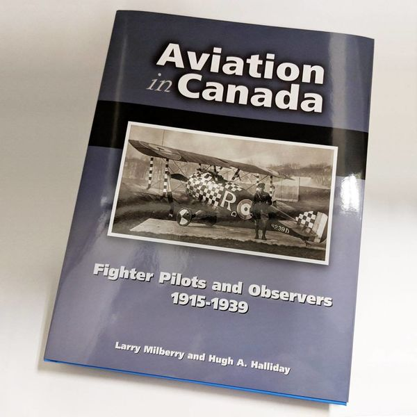 CANAV BOOKS Aviation In Canada: Volume 8: Fighter Pilots and Observers: 1915-1939 hardcover