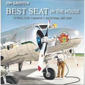 Canadian Aviator Best Seat in the House: Flying for Canada's National Airline softcover