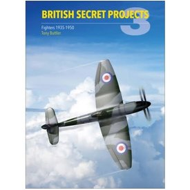 Crecy Publishing British Secret Projects: Volume 3: Fighters 1935-1950 hardcover