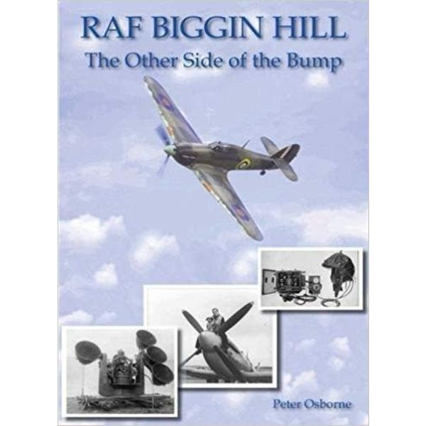 Crecy Publishing RAF Biggin Hill: Other side of the Bump softcover