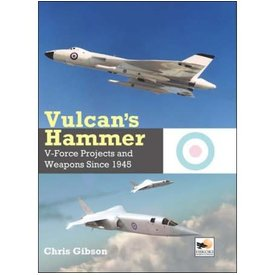 Hikoki Publications Vulcan's Hammer: V-Force Weapons Since 1945 hardcover