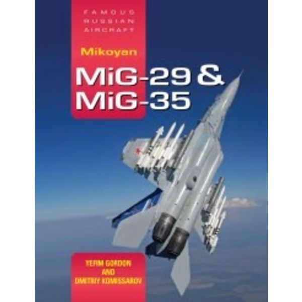 Mikoyan MIG29 & MiG35: Famous Russian Aircraft: FRA hardcover