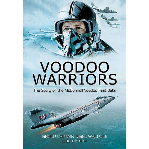 Voodoo Warriors: Story of the F101 McDonnell Voodoo Fast Jets hardcover