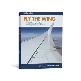 ASA - Aviation Supplies & Academics Fly The Wing: A Flight Training Handbook for Transport Category Airplanes 4th Editon Softcover