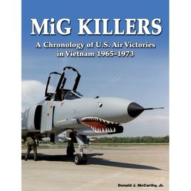 Specialty Press MiG Killers: Chronology of U.S. Air Victories in Vietnam: 1965-1973 hardcover
