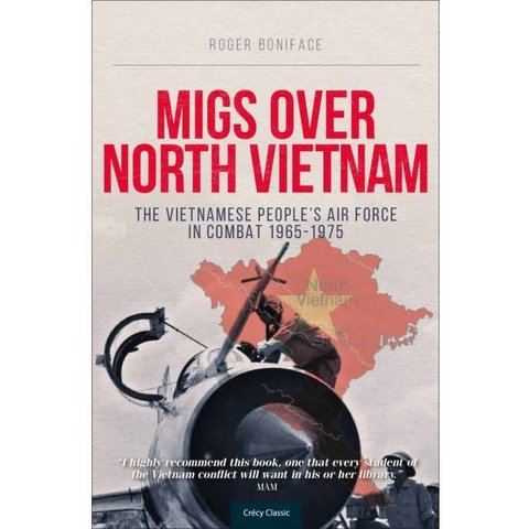 MiGs over North Vietnam: Vietnamese People's Air Force in Combat softcover