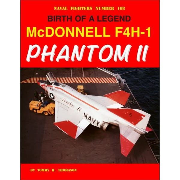 Naval Fighters McDonnell F4H-1 Phantom II: Birth of a Legend: Naval Fighters #108 softcover