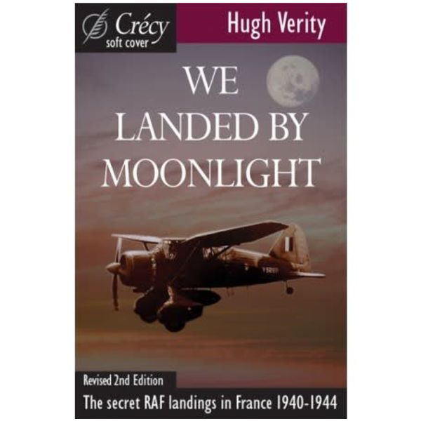 Crecy Publishing We Landed by Moonlight: Secret RAF Landings in France: 1940-1944 softcover 2nd edition