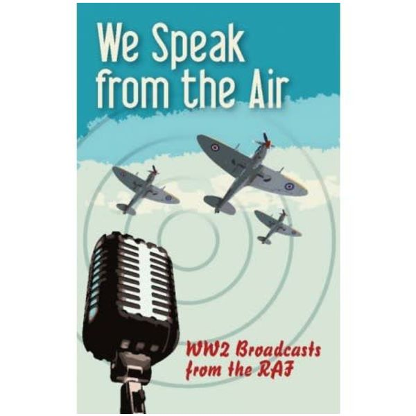 Crecy Publishing We Speak From the Air: WW2 Broadcasts from the RAF softcover