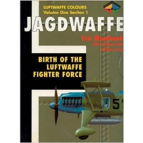 Jagdwaffe: Luftwaffe Colours: Vol.1.Sec.1: Birth of the Luftwaffe Fighter Force softcover