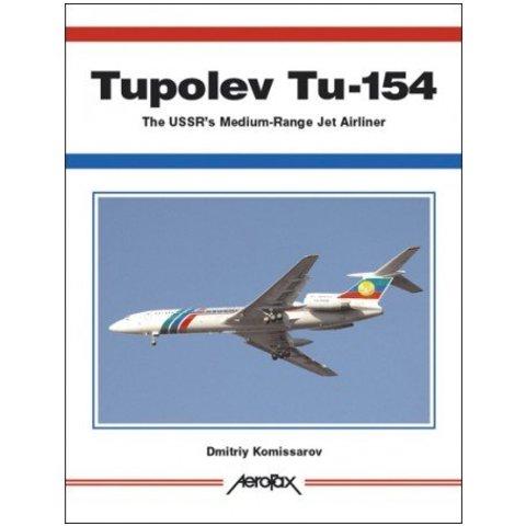 Tupolev Tu154: USSR's Medium Range Jet Airliner: Aerofax softcover