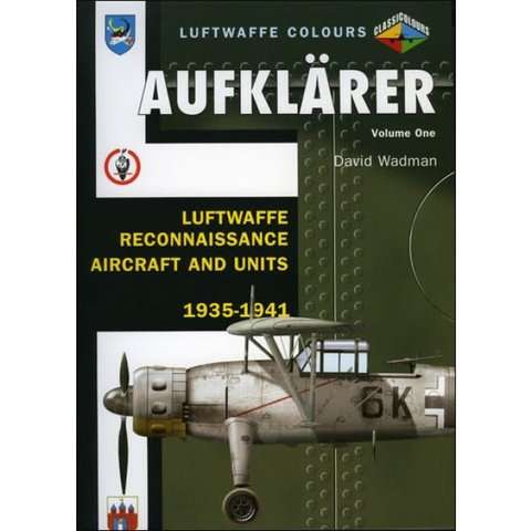 Aufklarer: Luftwaffe Colours: Reconaissance Aircraft & Units: 1935-1941:Volume.1 softcover
