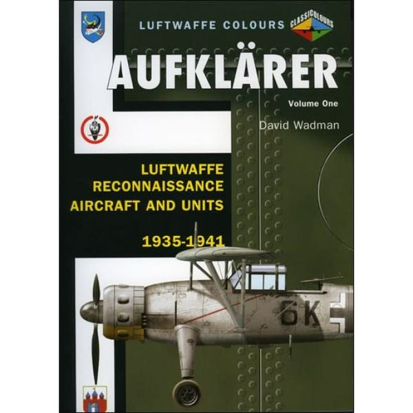 Classic Publications Aufklarer: Luftwaffe Colours: Reconaissance Aircraft & Units: 1935-1941:Volume.1 softcover