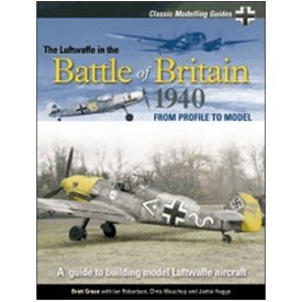Classic Publications Luftwaffe in the Battle of Britain: 1940: Classic Modelling Guides: Vol.1 softcover