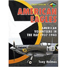 Classic Publications American Eagles: USAAF Colours Volume 1: American Volunteers in the RAF: 1937-1943 softcover