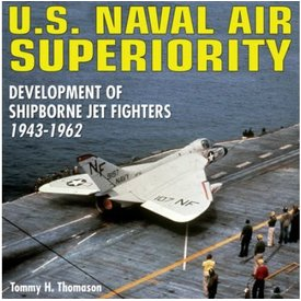 Specialty Press US Naval Air Superiority: Development of Shipborne Jet Fighters 1943-1962 hardcover