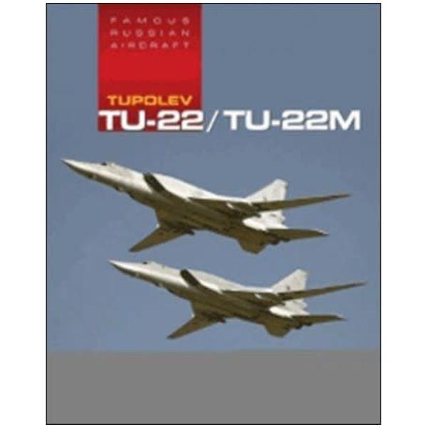 Tupolev TU22 / TU22M: Famous Russian Aircraft FRA hardcover