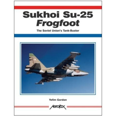 Sukhoi Su25 Frogfoot: Aerofax softcover
