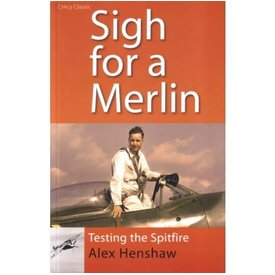 Crecy Publishing Sigh For A Merlin: Testing The Spitfire softcover