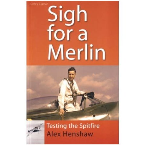 Sigh For A Merlin: Testing The Spitfire softcover