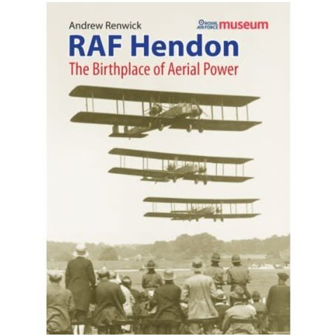 RAF Hendon: Birthplace of Aerial Power softcover +NSI+
