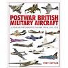 Postwar British Military Aircraft: A Colour Photographic Record: 1945-1970 hardcover